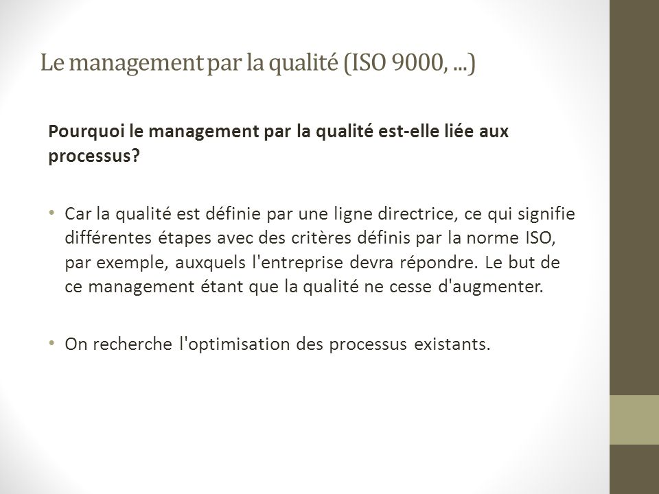 Le management par la qualité (ISO 9000, ...)
