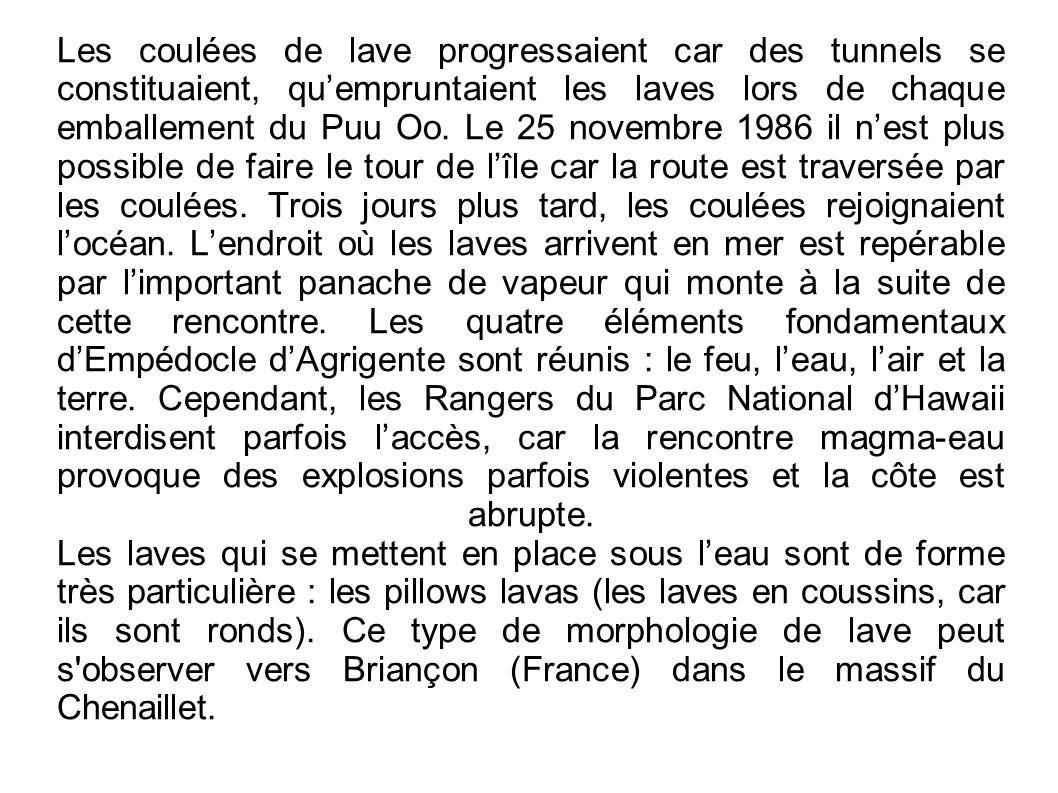 Les coulées de lave progressaient car des tunnels se constituaient, qu'empruntaient les laves lors de chaque emballement du Puu Oo.