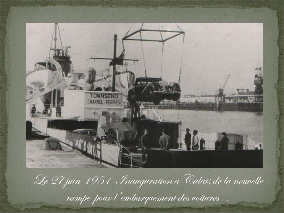 Le 27 juin 1951 Inauguration à Calais de la nouvelle