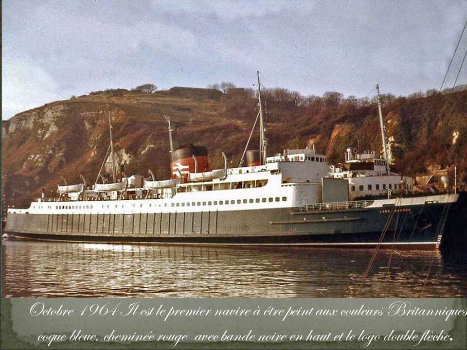 Octobre 1964 Il est le premier navire à être peint aux couleurs Britanniques