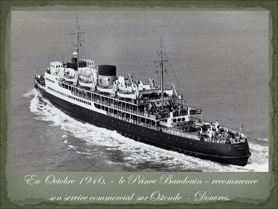 En Octobre 1946, « le Prince Baudouin » recommence