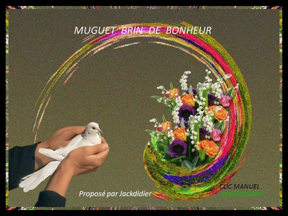 MUGUET BRIN DE BONHEUR CLIC MANUEL Proposé par Jackdidier