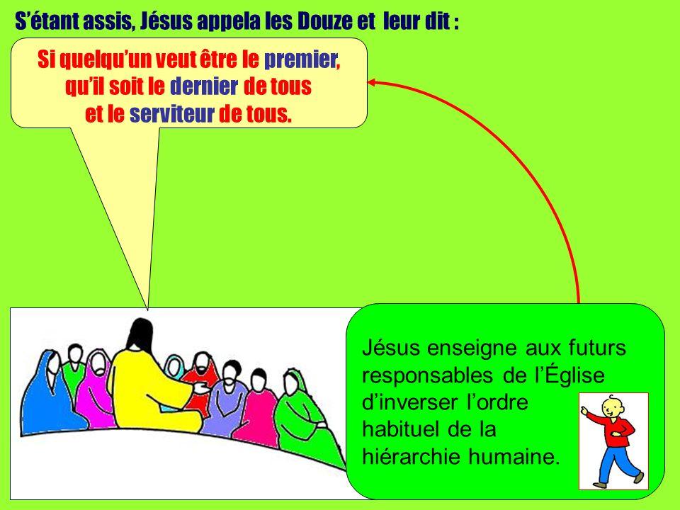 S'étant assis, Jésus appela les Douze et leur dit :