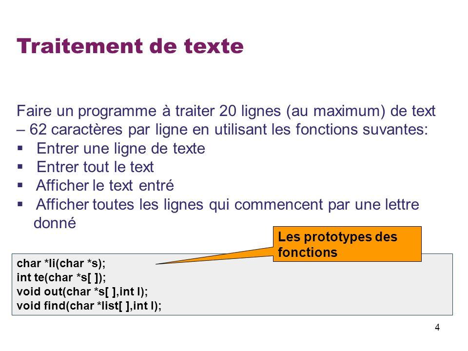 Traitement de texte Faire un programme à traiter 20 lignes (au maximum) de text – 62 caractères par ligne en utilisant les fonctions suvantes: