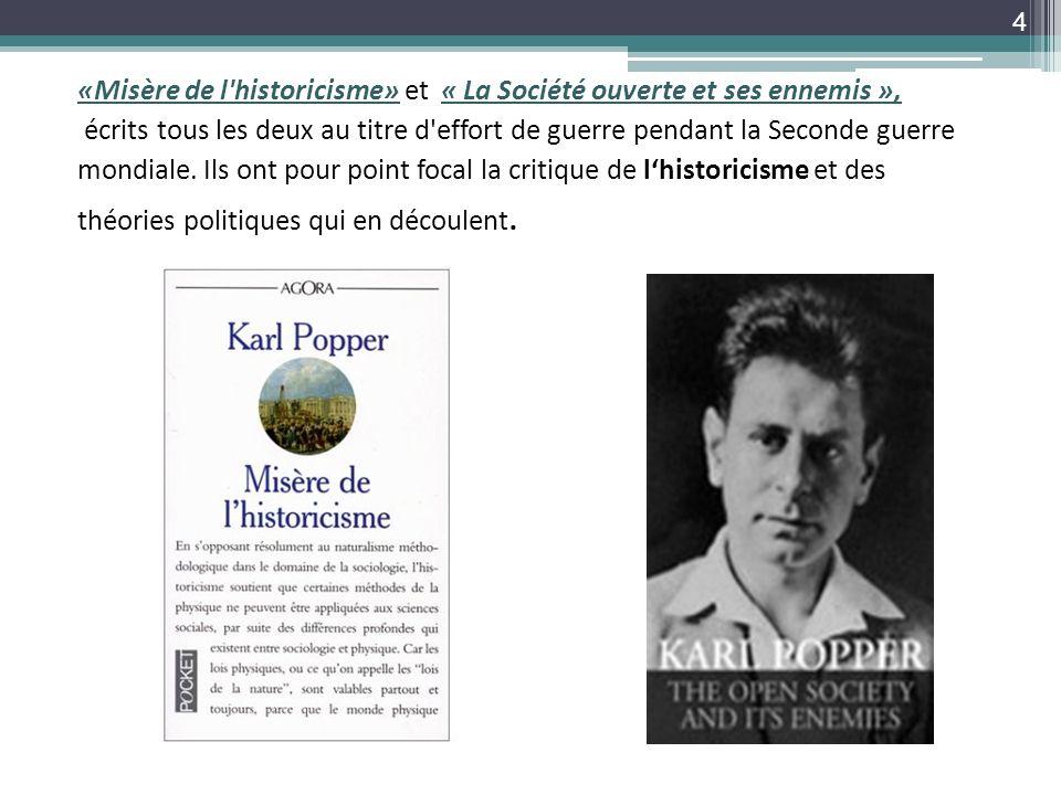 «Misère de l historicisme» et « La Société ouverte et ses ennemis »,