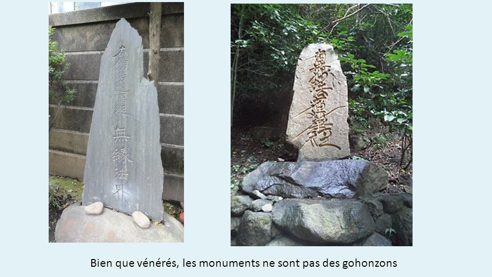 Bien que vénérés, les monuments ne sont pas des gohonzons
