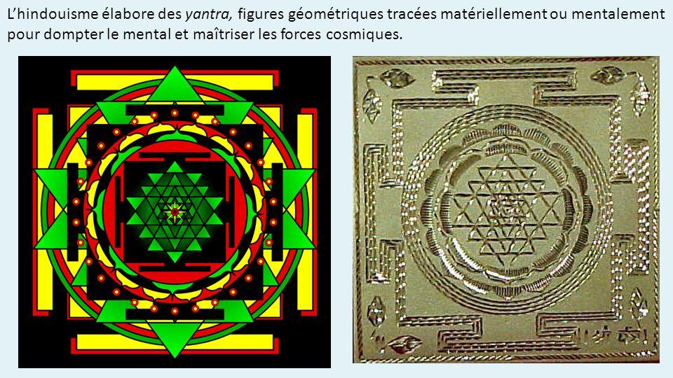 L'hindouisme élabore des yantra, figures géométriques tracées matériellement ou mentalement pour dompter le mental et maîtriser les forces cosmiques.