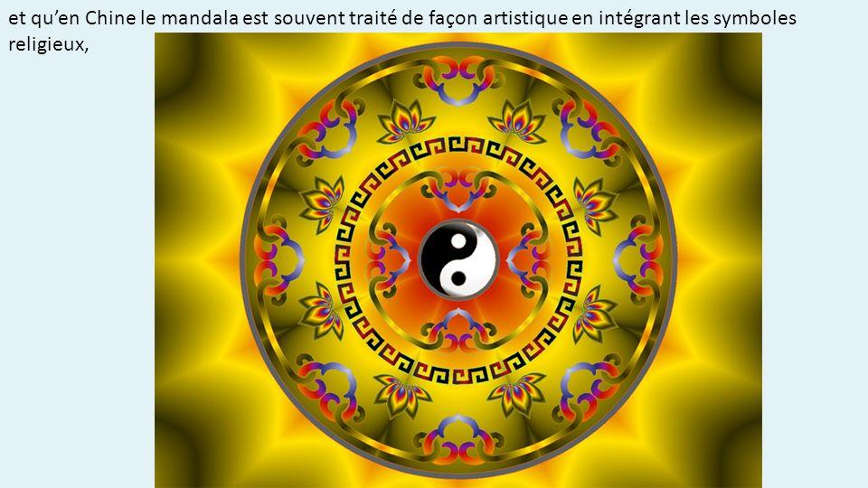et qu'en Chine le mandala est souvent traité de façon artistique en intégrant les symboles religieux,