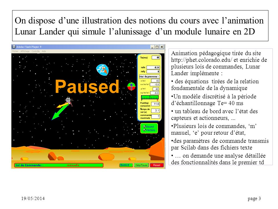 On dispose d'une illustration des notions du cours avec l'animation Lunar Lander qui simule l'alunissage d'un module lunaire en 2D
