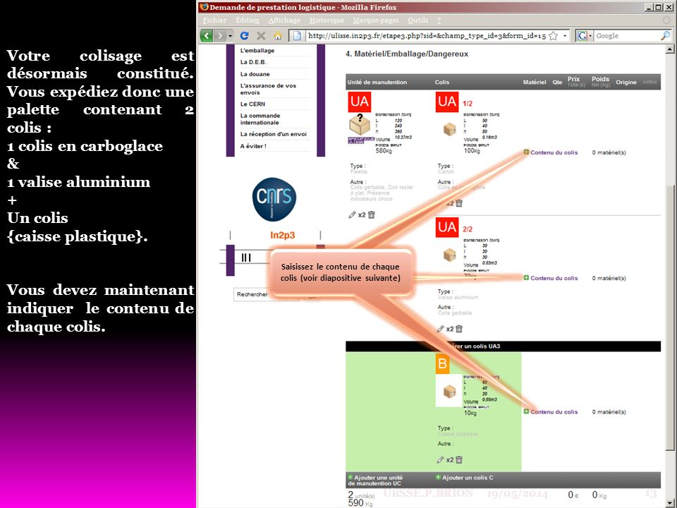 Saisissez le contenu de chaque colis (voir diapositive suivante)