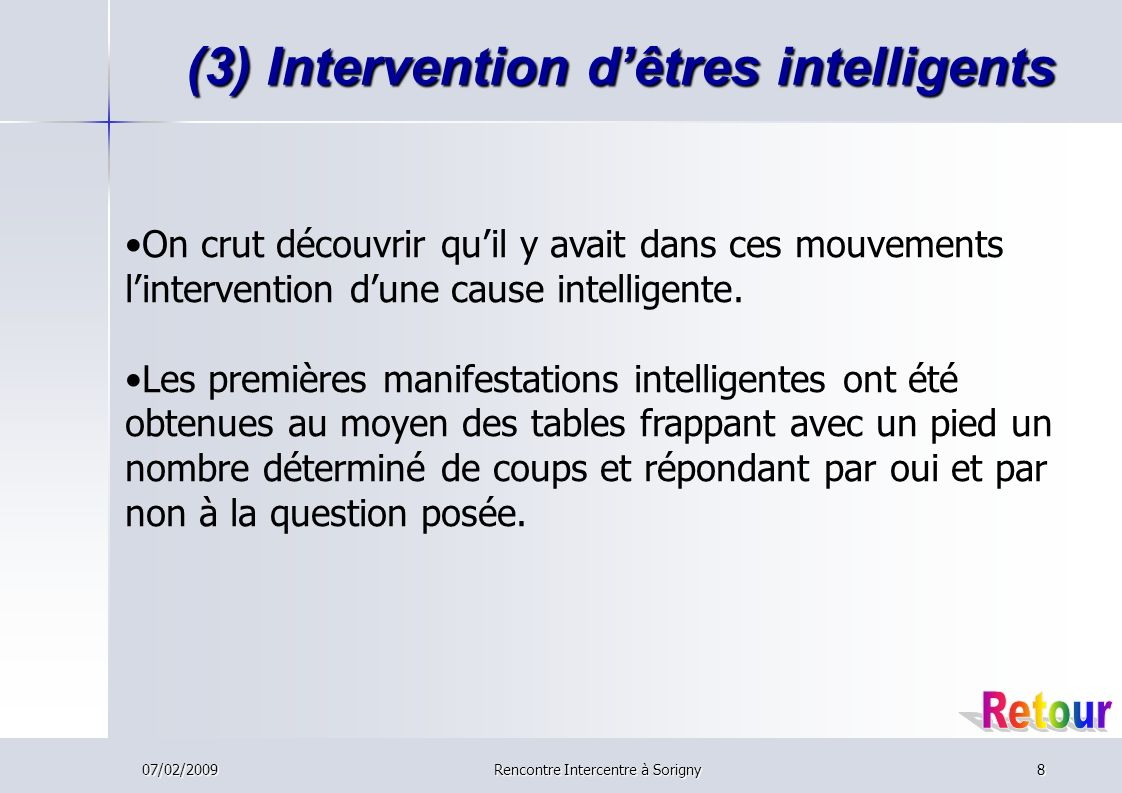 (3) Intervention d'êtres intelligents