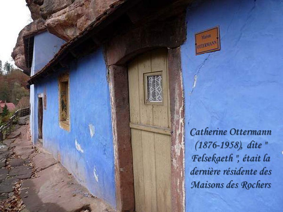 Catherine Ottermann (1876-1958), dite Felsekaeth , était la dernière résidente des Maisons des Rochers