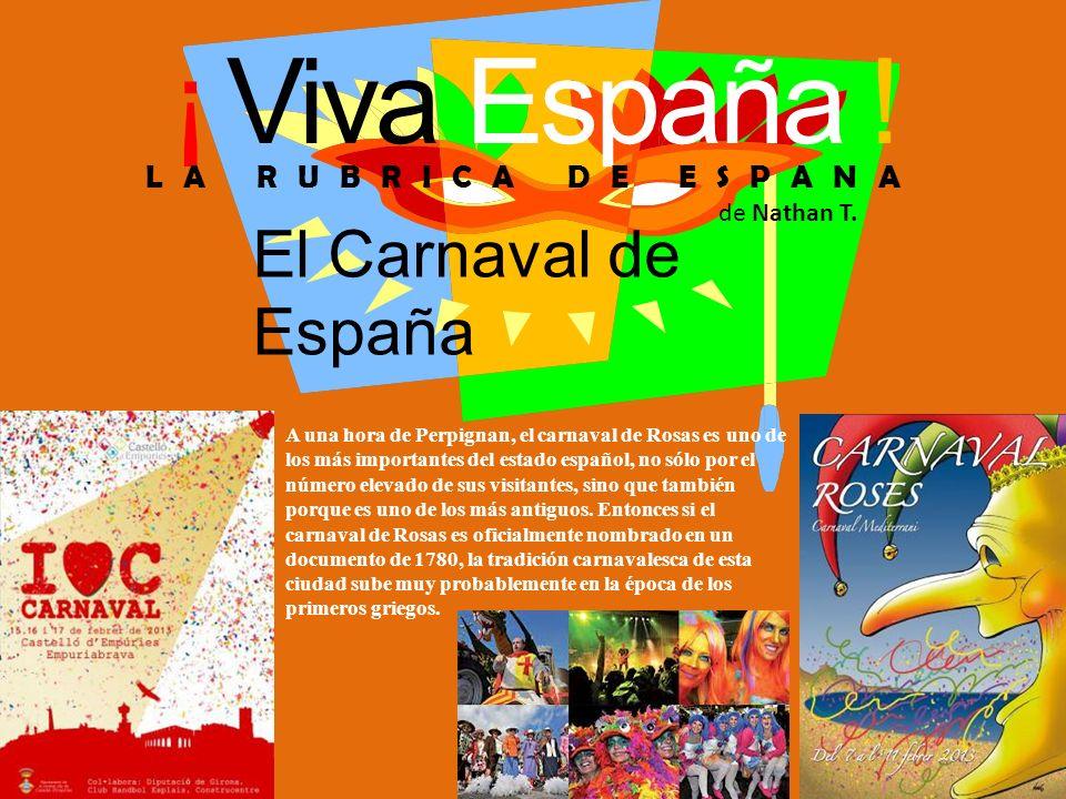 ¡ Viva España ! El Carnaval de España LA RUBRICA DE ESPANA