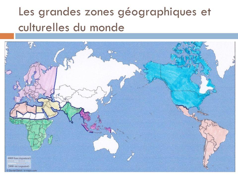Les grandes zones géographiques et culturelles du monde