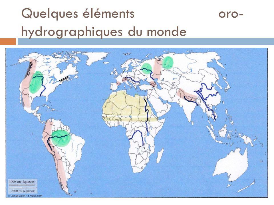 Quelques éléments oro-hydrographiques du monde