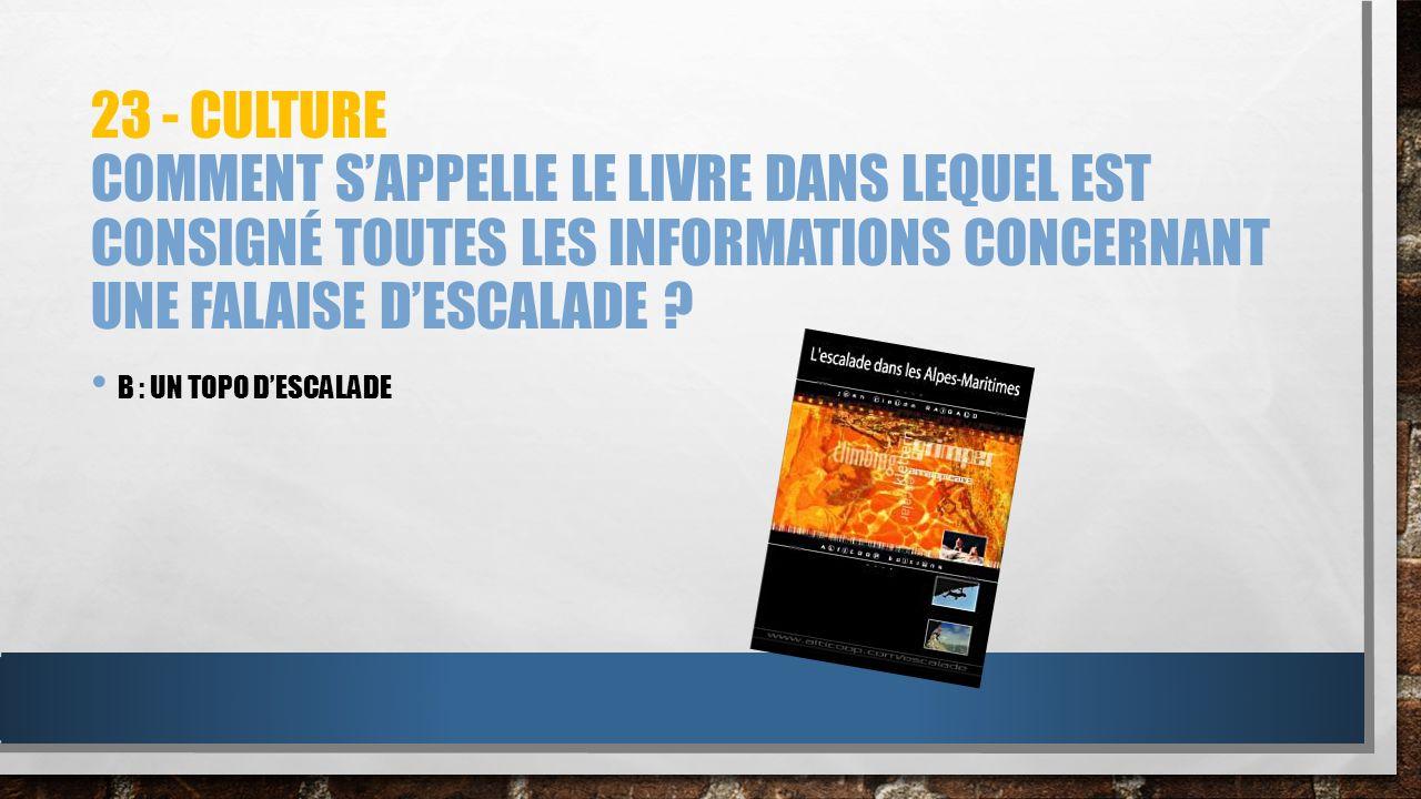 23 - Culture Comment s'appelle le livre dans lequel est consigné toutes les informations concernant une falaise d'escalade