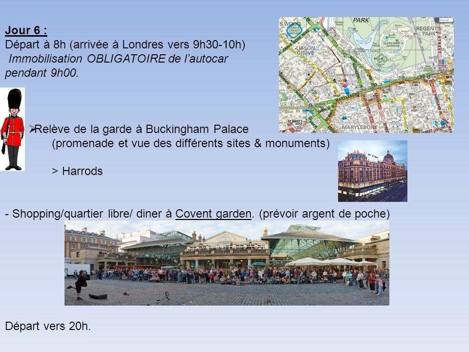 Jour 6 : Départ à 8h (arrivée à Londres vers 9h30-10h) Immobilisation OBLIGATOIRE de l'autocar. pendant 9h00.