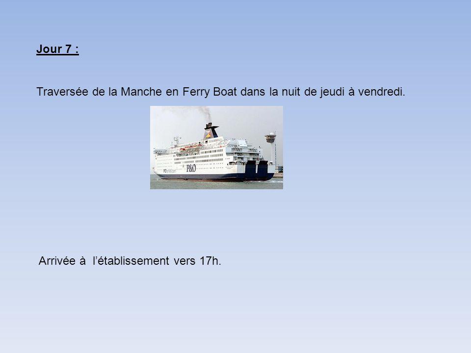 Jour 7 : Traversée de la Manche en Ferry Boat dans la nuit de jeudi à vendredi.