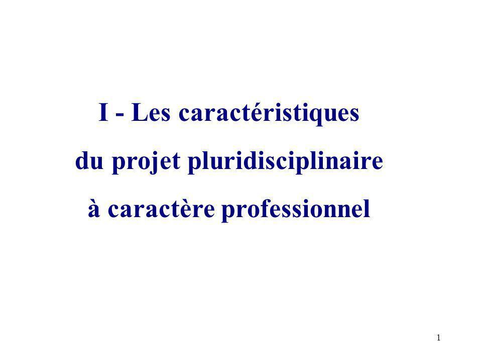 I - Les caractéristiques du projet pluridisciplinaire