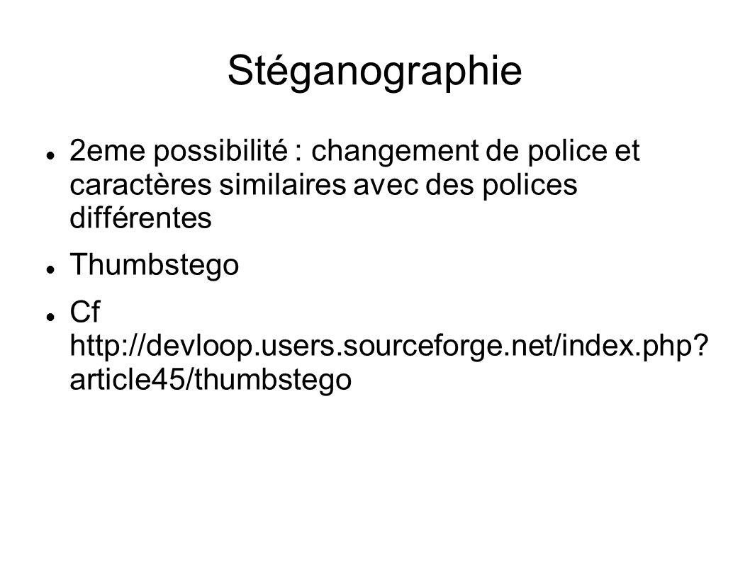 Stéganographie 2eme possibilité : changement de police et caractères similaires avec des polices différentes.
