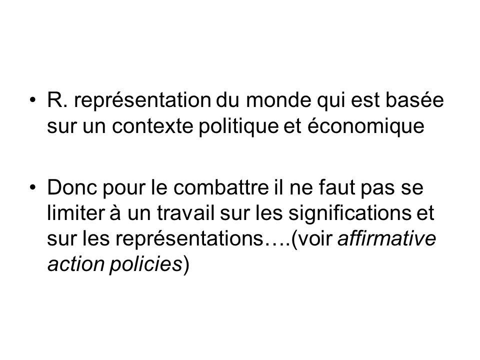R. représentation du monde qui est basée sur un contexte politique et économique