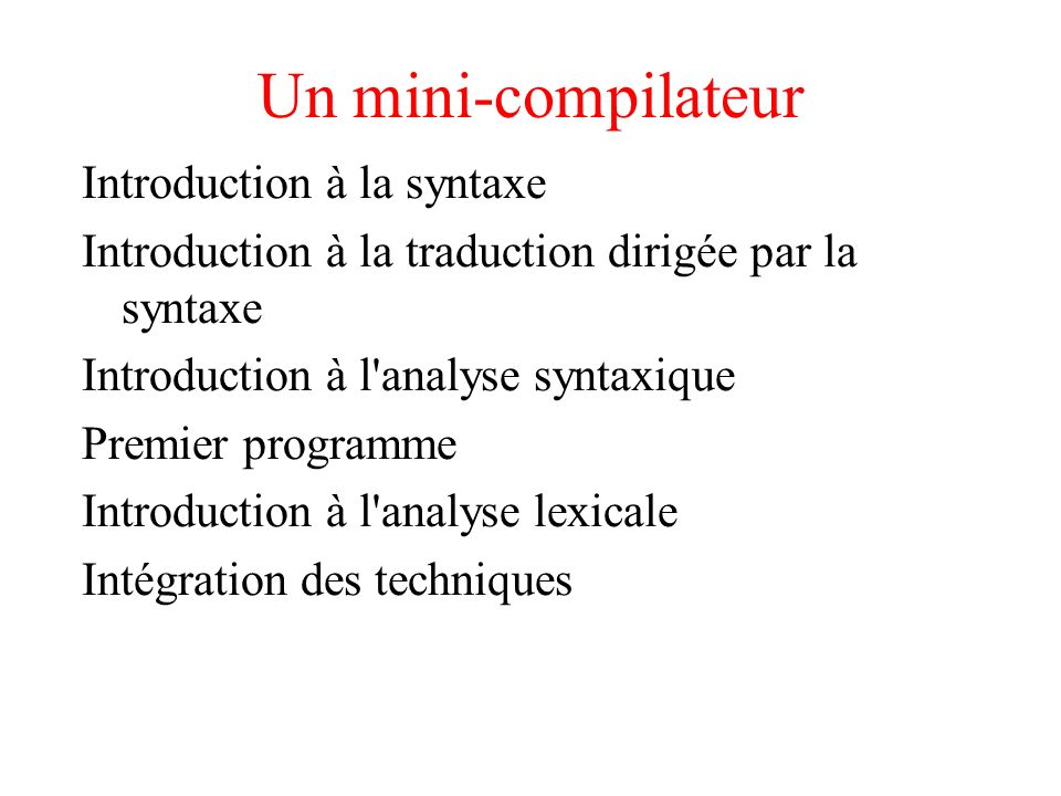 Un mini-compilateur Introduction à la syntaxe