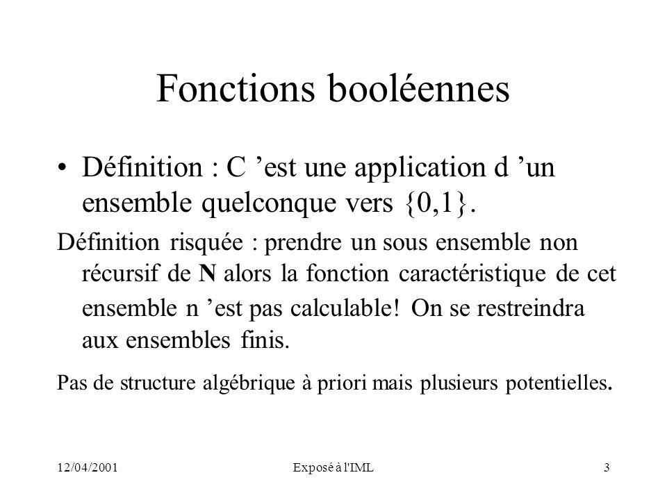 Fonctions booléennes Définition : C 'est une application d 'un ensemble quelconque vers {0,1}.