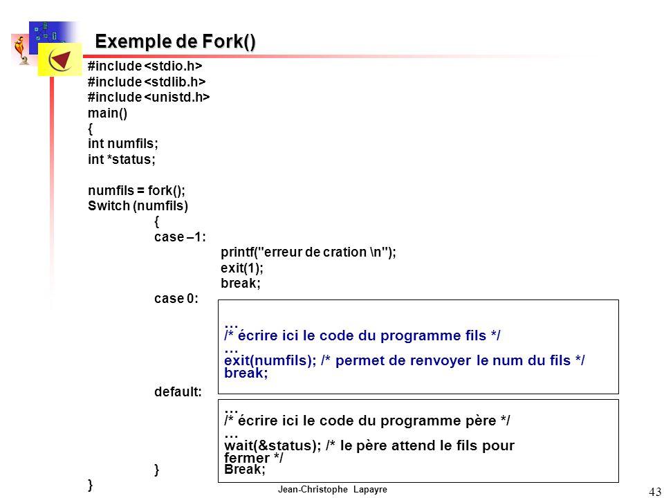 Exemple de Fork() … /* écrire ici le code du programme fils */