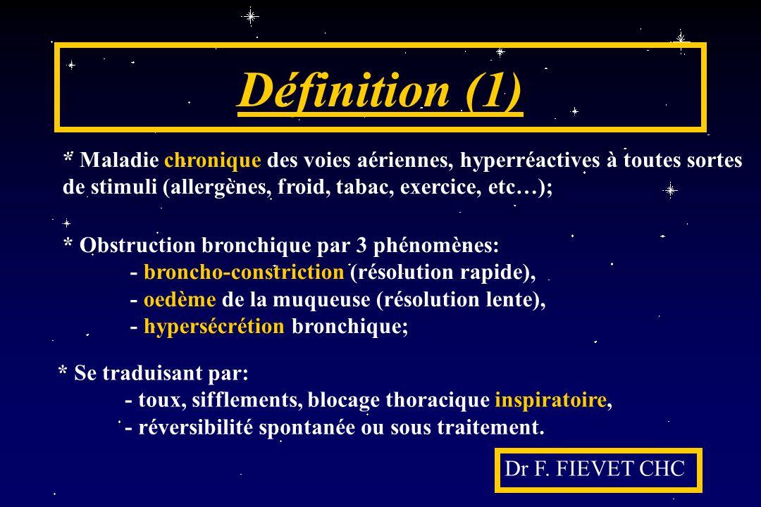 Définition (1) * Maladie chronique des voies aériennes, hyperréactives à toutes sortes. de stimuli (allergènes, froid, tabac, exercice, etc…);