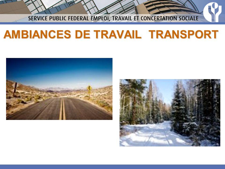 AMBIANCES DE TRAVAIL TRANSPORT