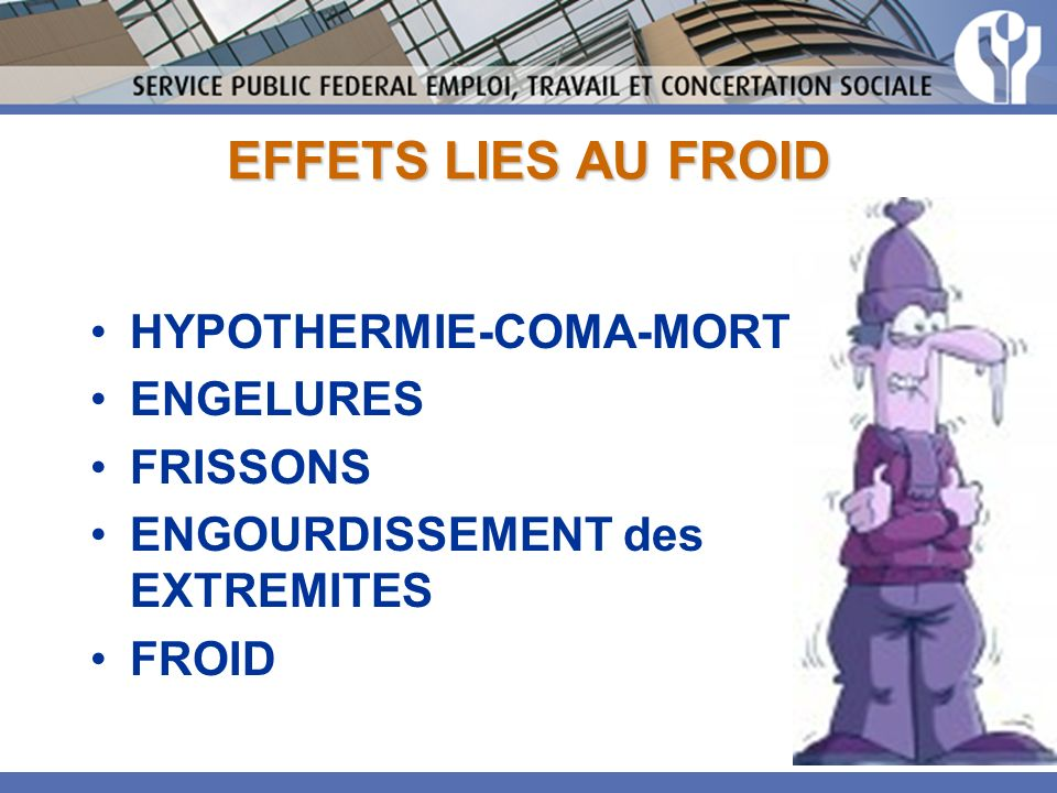 EFFETS LIES AU FROID HYPOTHERMIE-COMA-MORT ENGELURES FRISSONS