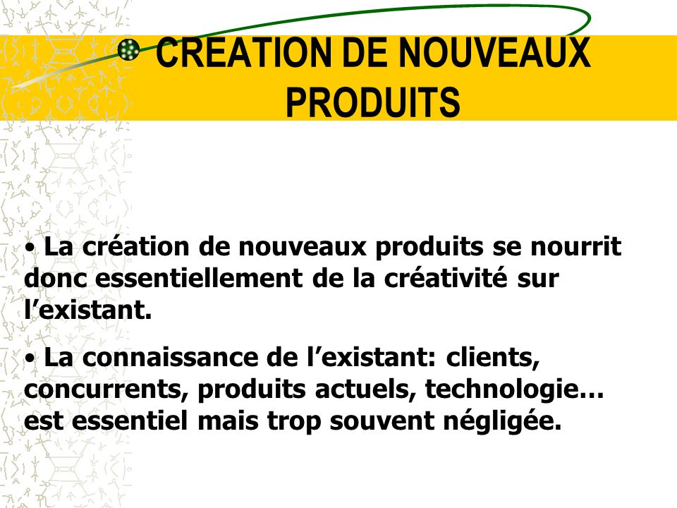 CREATION DE NOUVEAUX PRODUITS