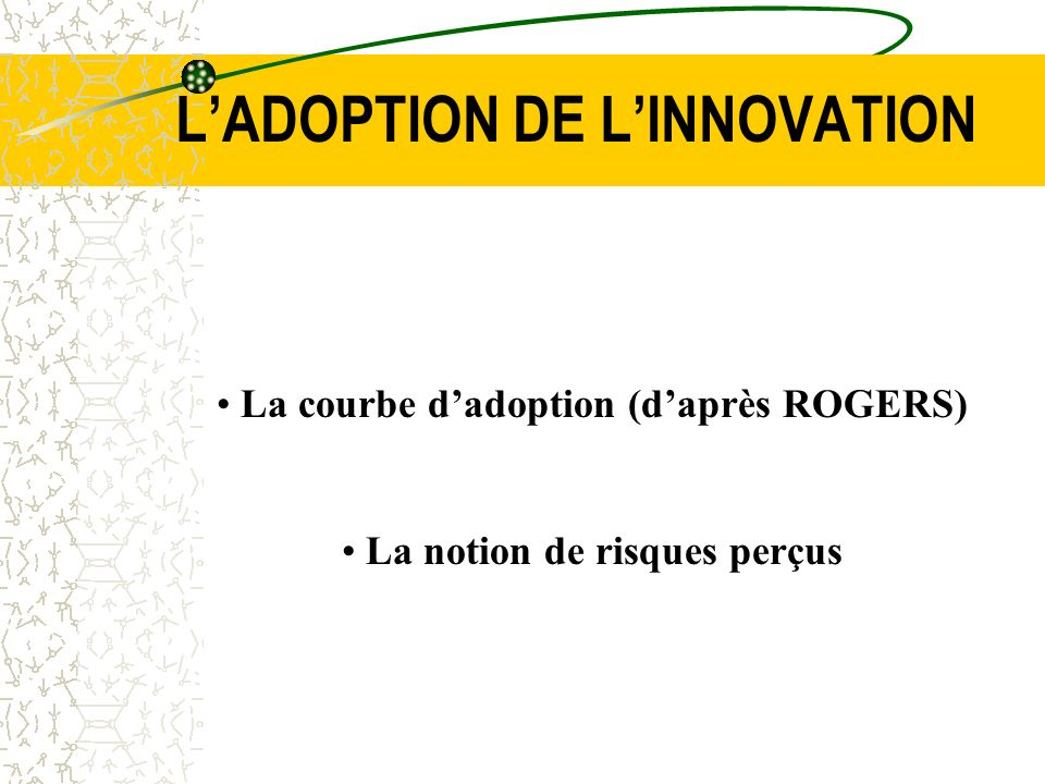 L'ADOPTION DE L'INNOVATION