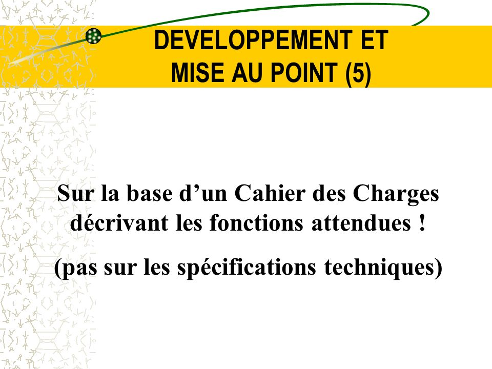 DEVELOPPEMENT ET MISE AU POINT (5)