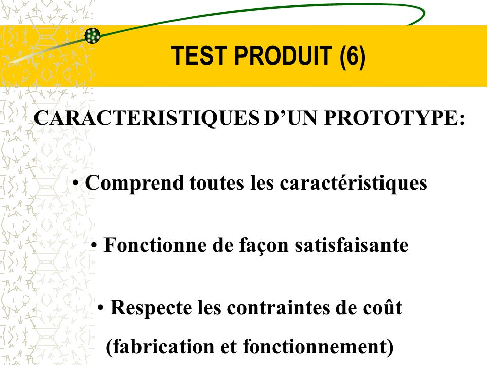 TEST PRODUIT (6) CARACTERISTIQUES D'UN PROTOTYPE: