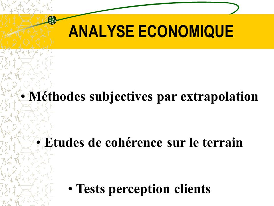 ANALYSE ECONOMIQUE Méthodes subjectives par extrapolation