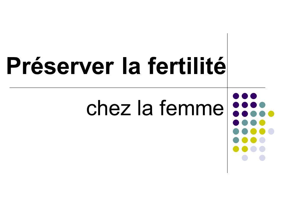 Préserver la fertilité