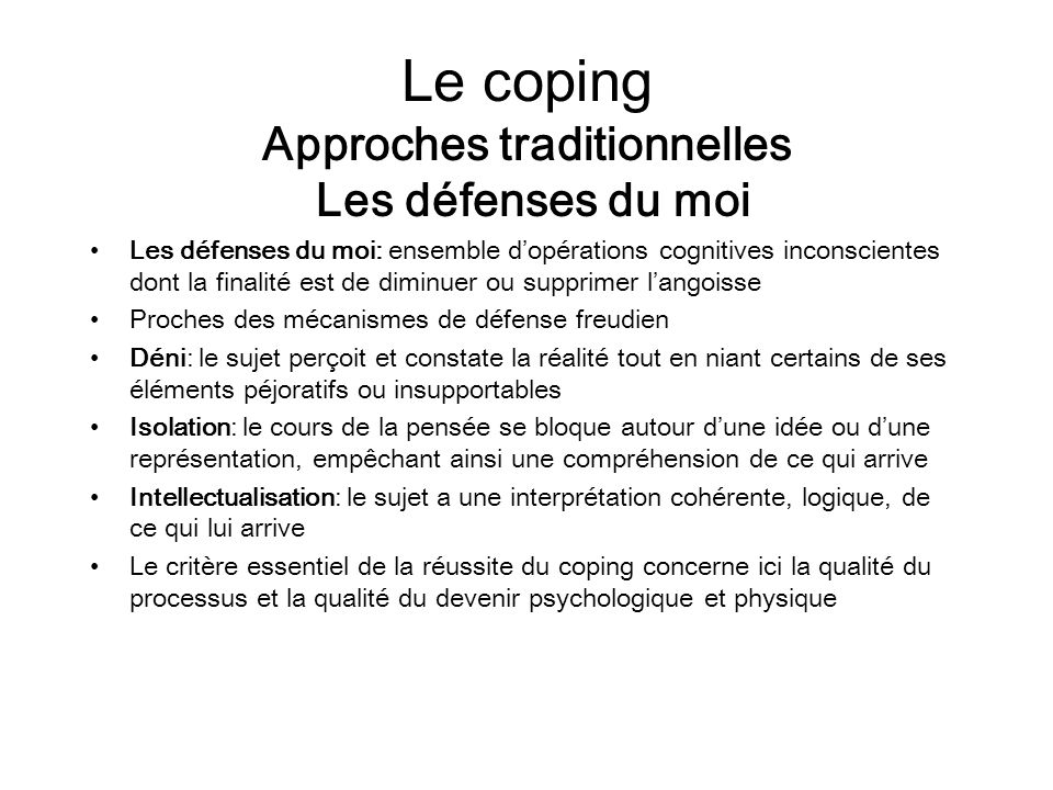 Le coping Approches traditionnelles Les défenses du moi