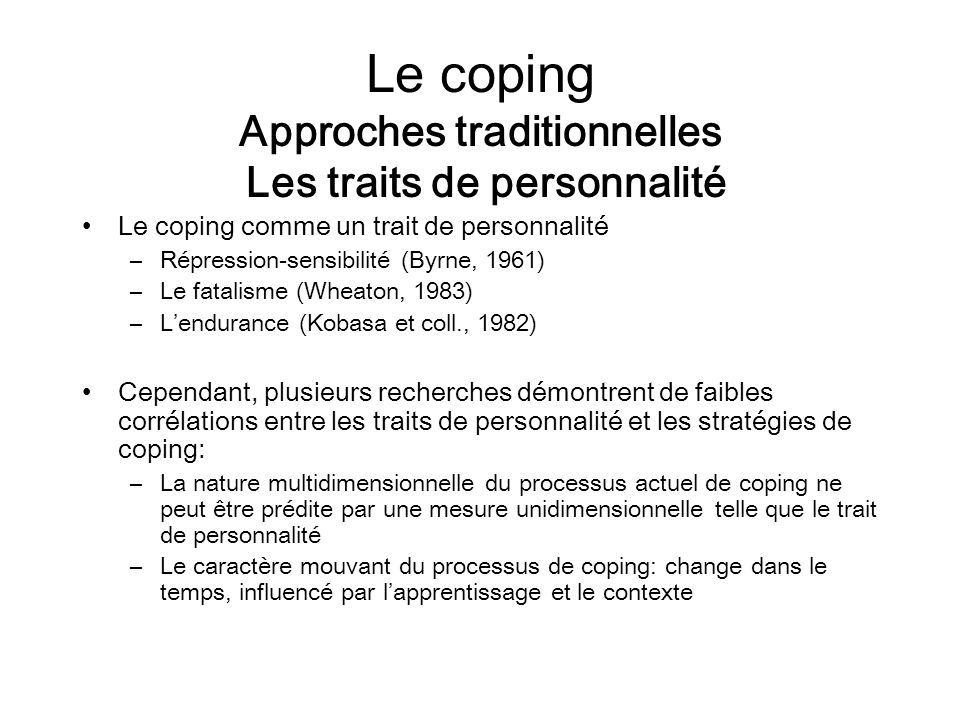 Le coping Approches traditionnelles Les traits de personnalité