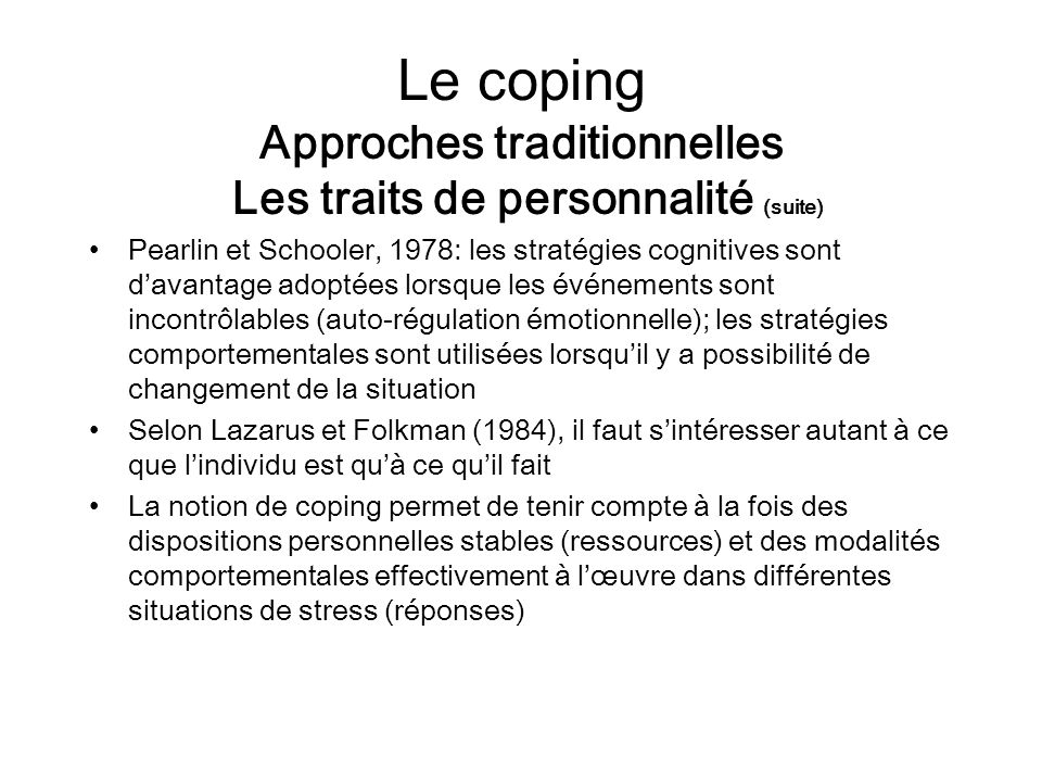 Le coping Approches traditionnelles Les traits de personnalité (suite)