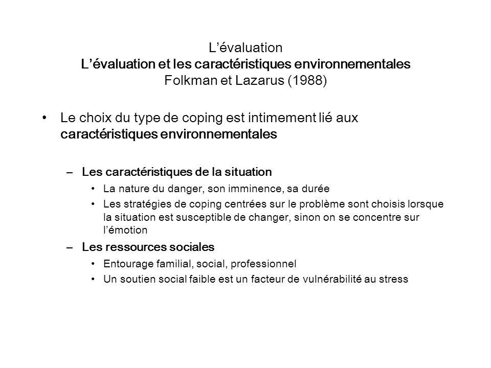 L'évaluation L'évaluation et les caractéristiques environnementales Folkman et Lazarus (1988)