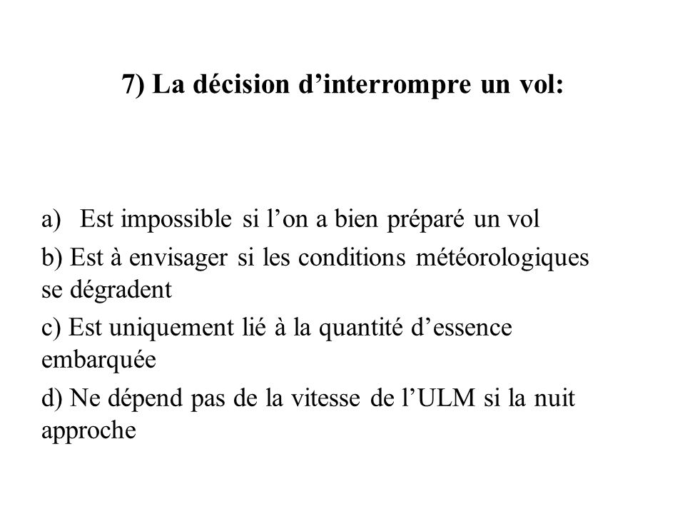 7) La décision d'interrompre un vol: