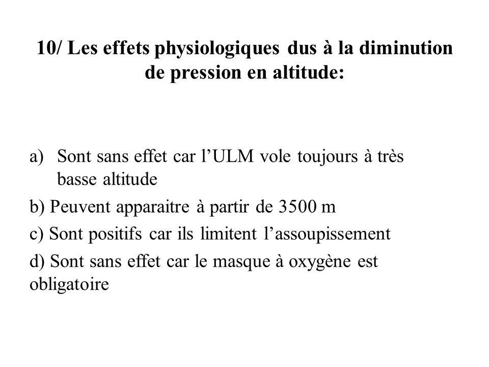 10/ Les effets physiologiques dus à la diminution de pression en altitude: