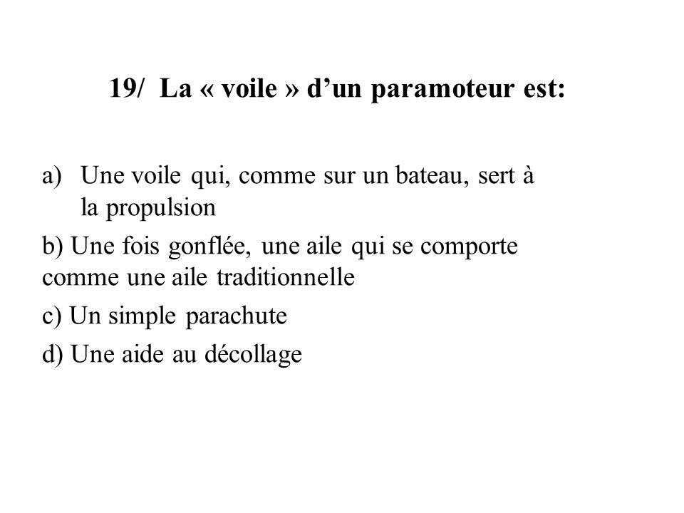 19/ La « voile » d'un paramoteur est: