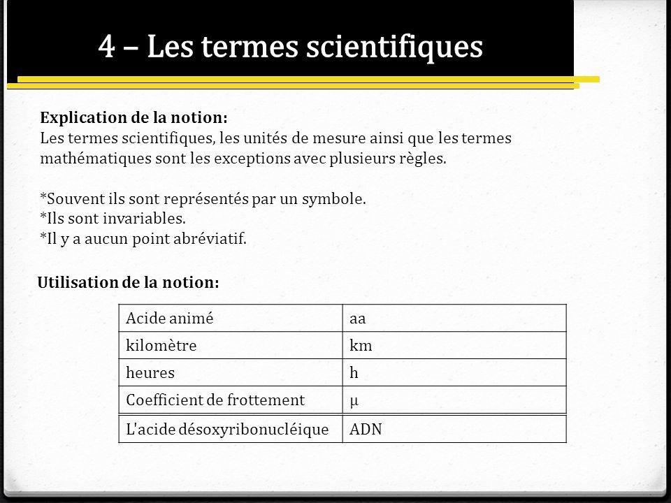 4 – Les termes scientifiques