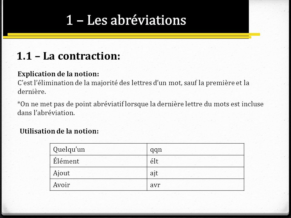 1 – Les abréviations 1.1 – La contraction: Explication de la notion: