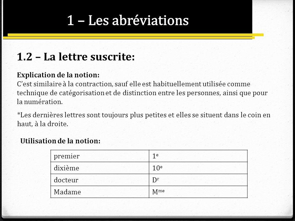 1 – Les abréviations 1.2 – La lettre suscrite: