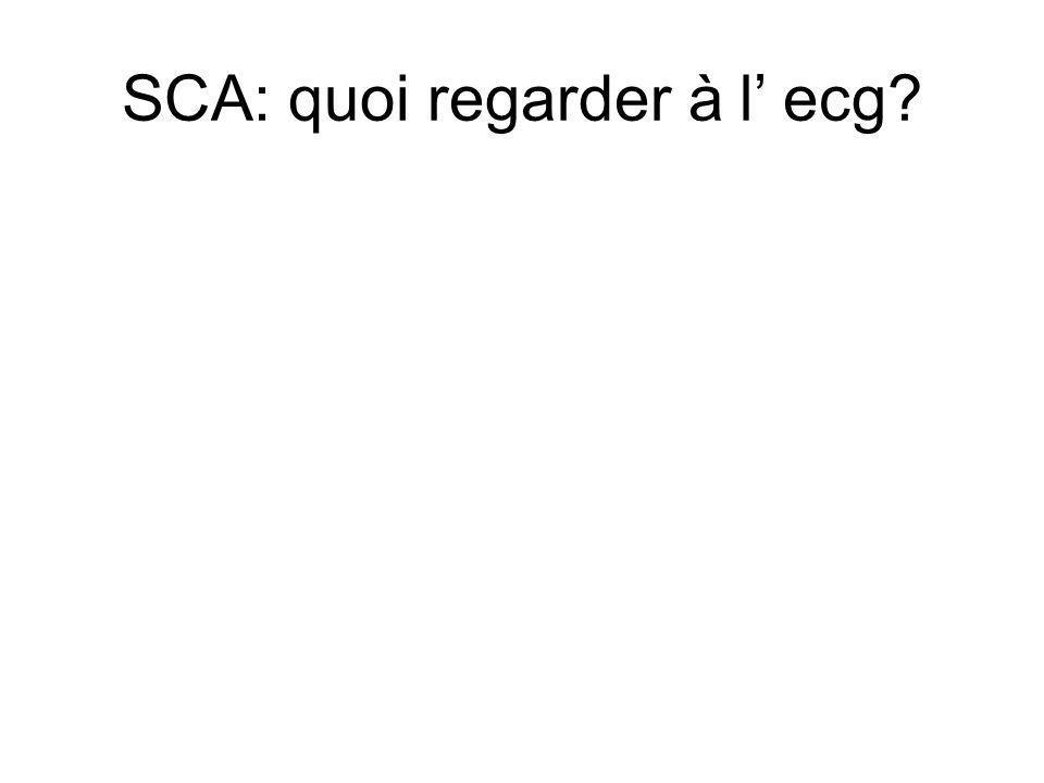 SCA: quoi regarder à l' ecg