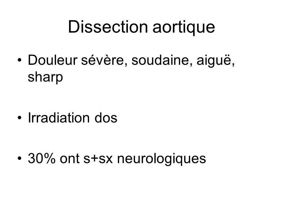 Dissection aortique Douleur sévère, soudaine, aiguë, sharp