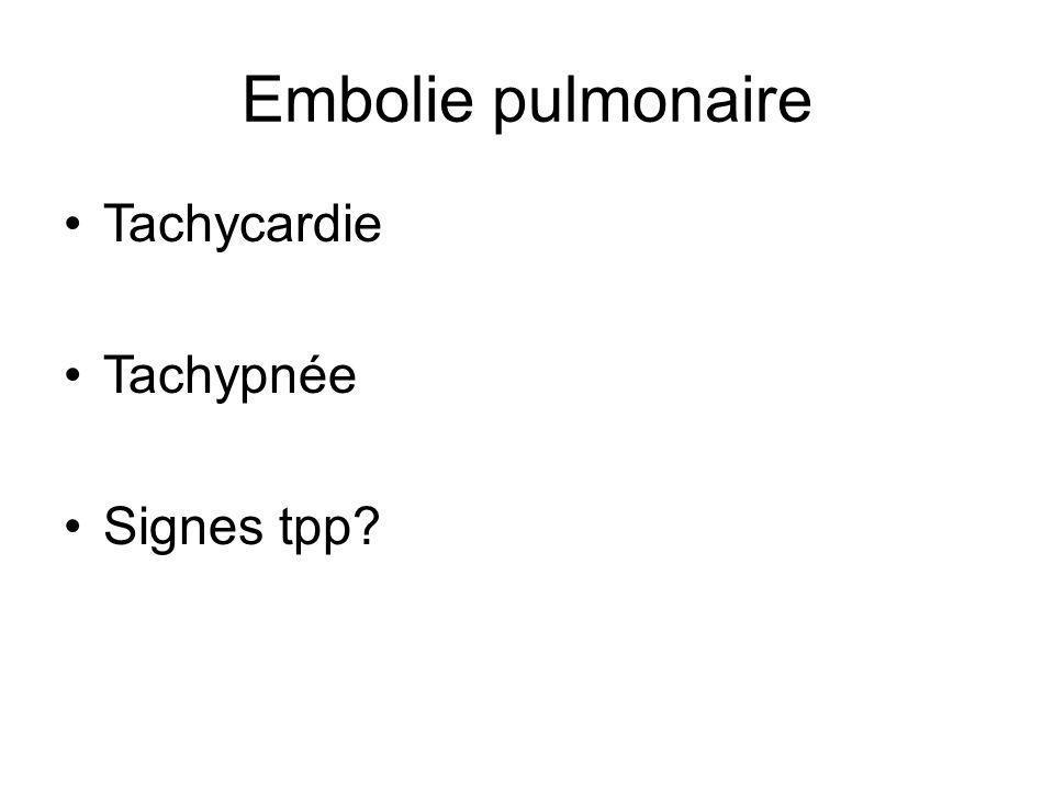 Embolie pulmonaire Tachycardie Tachypnée Signes tpp